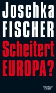 Joschka Fischer_Scheitert Europa