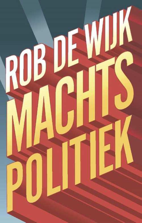 Rob de Wijk_Machtspolitiek_9789462980471